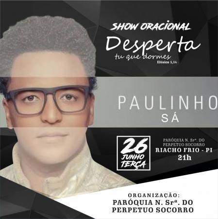 Show Oracional com Paulinho Sá dia 26 em Riacho Frio