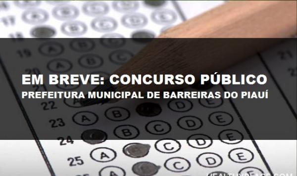 Prefeitura de Barreiras do PI realizará Concurso Público