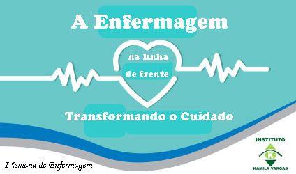 Instituto Kamila Vargas realiza I Semana da Enfermagem