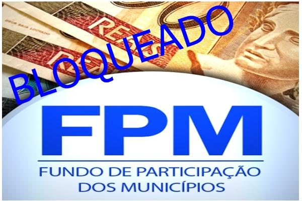 Tesouro Nacional bloqueia FPM de 09 cidades do Piauí
