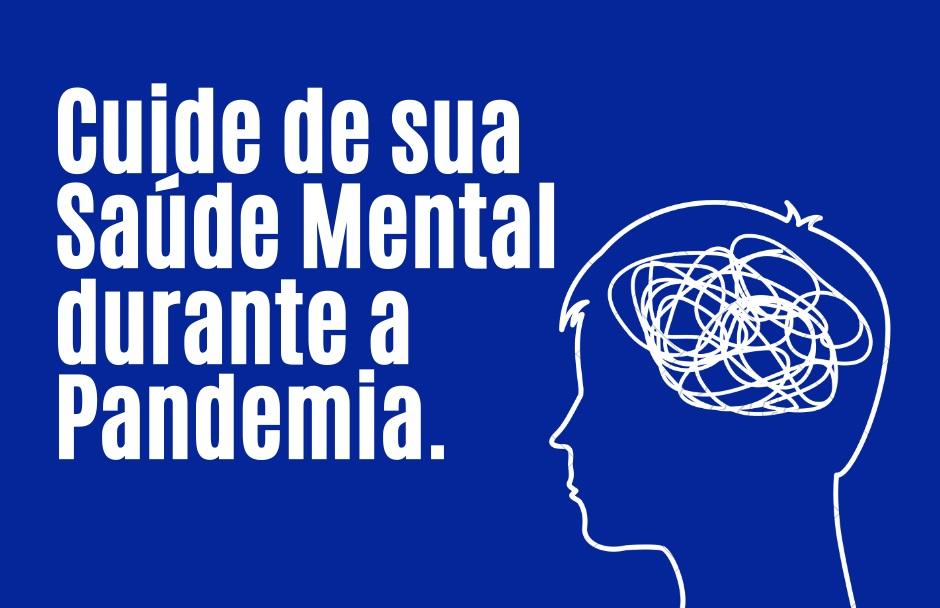 Cuide de sua Saúde Mental em tempos de Pandemia