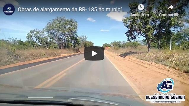 Iniciada as obras de alargamento da BR- 135 entre São Gonçalo e Corrente