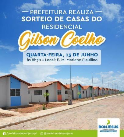 Prefeitura de Bom Jesus fará o sorteio para às 300 casas do Residencial Gilson Coelho