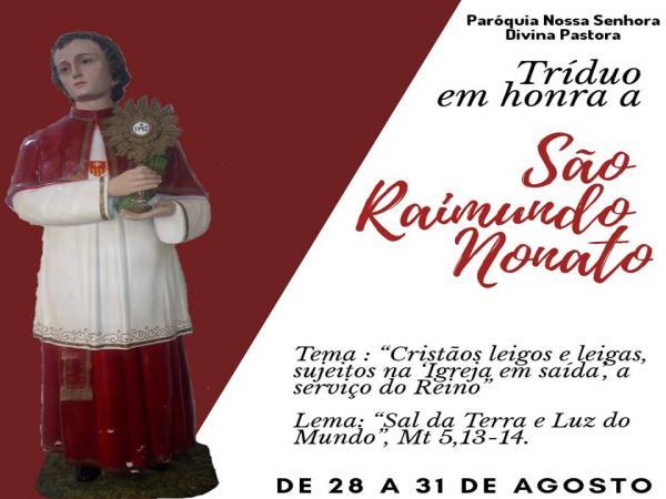 Começa hoje e segue até o dia 31 ,o Tríduo em honra a São Raimundo Nonato