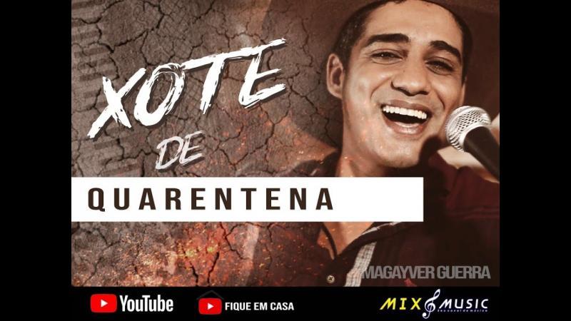 'XOTE DE QUARENTENA' - Clipe do Cantor Magayver Guerra de Gilbués-PI